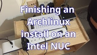 Finishing an Archlinux install on a Intel NUC NUC5CPYH
