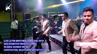 LOS LATIN BROTHER #2 SIMIATUG 2019 FT KLIMAX SONIDO Y GEO EVENTOS