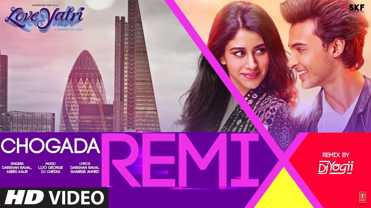 Loveyatri: Chogada Remix By DJ YOGII | Aayush Sharma, Warina Hussain | Darshan Raval, Lijo-DJ Chetas