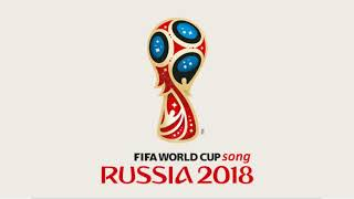 FIFA World Cup Russia 2018 (Official Remix) New, Song