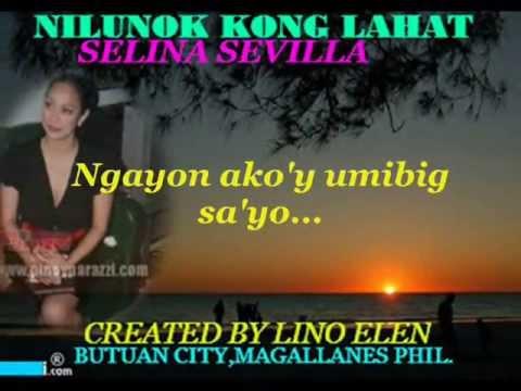 Nilunok Kong Lahat--Selina Sevilla W/ Lyrics - YouTube