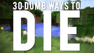 30 Dumb Ways To Die In Minecraft!