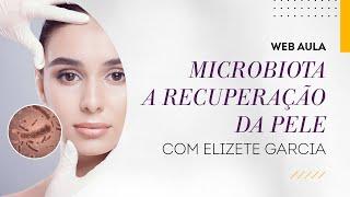 Web aula #045 - Microbiota e a ciência da recuperação da pele