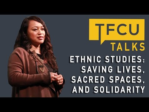 Ethnic Studies: Saving Lives, Sacred Spaces & Solidarity | TFCU Talks San Jose: Dr. Allyson