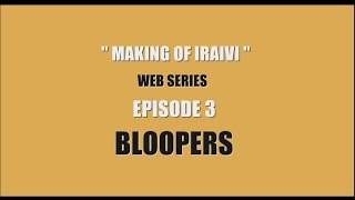How to Create Funny Bloopers | Making of Iraivi - Web Series - Episode 3 | Karthik Subbaraj
