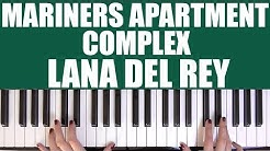 HOW TO PLAY: MARINERS APARTMENT COMPLEX - LANA DEL REY