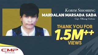 Korem Sihombing - Mardalan Marsada Sada (Official Music Video + Lyrics)