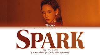 TAEYEON (태연) '불티 (Spark)' (Color Coded Lyrics Eng/Rom/Han/가사)