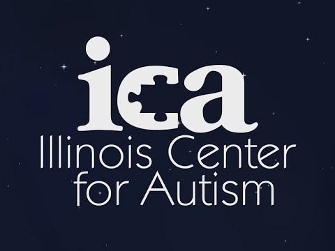 Topic: The Illinois Center for Autism (ICA): Educating and serving children and adults with Autism.