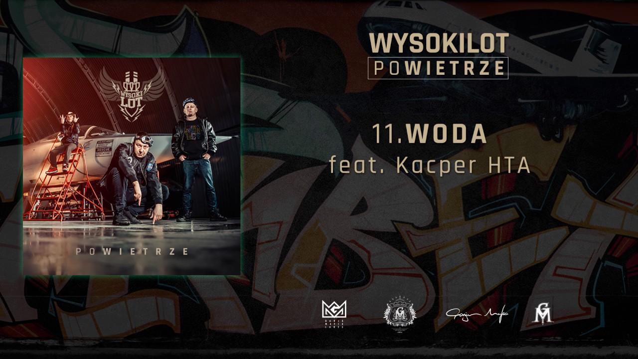 11. Wysokilot – Woda feat. Kacper HTA