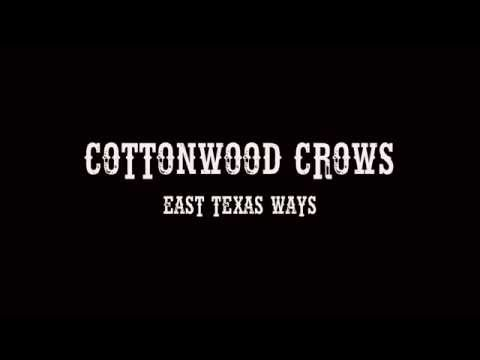 East Texas Ways- Cottonwood Crows