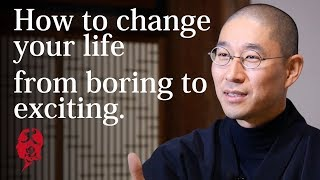 How to change your life from boring to exciting