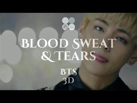 Blood Sweat & Tears - BTS (3D audio)