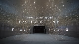 BASELWORLD 2019 - CITIZEN WATCH GROUP