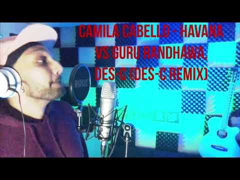 Camila Cambello - Havana Vs Guru Randhawa (Vocals By Des-C)