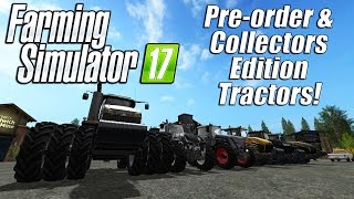 Farming Simulator 17 - Pre-order & Collector Edition Tractors!