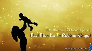 Meri Maa ka tu rakhna khayal. Best whatsapp status video for Maa ( mother).