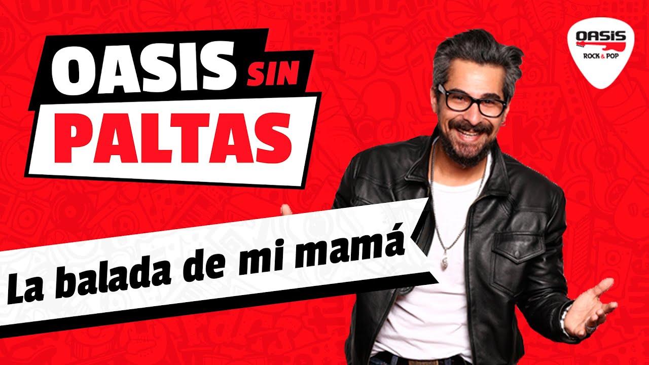 07-08-2020 | Top 5: La balada de mi mamá | Sin Paltas con Juan Francisco Escobar - Radio Oasis