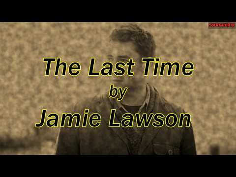 Jamie Lawson - The Last Time [lyric]