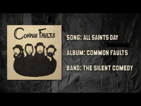 """The Silent Comedy - """"All Saints Day"""" Album Version"""