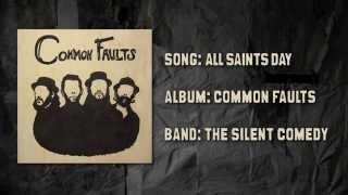 "Video The Silent Comedy - ""All Saints Day"" Album Version download MP3, 3GP, MP4, WEBM, AVI, FLV November 2017"