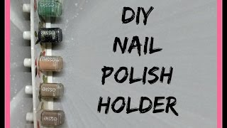 DIY Nail Polish Holder | Tutorial Organizador de Esmaltes