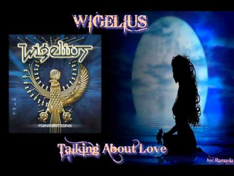 WIGELIUS ♠ TALKING ABOUT LOVE ♠ HQ
