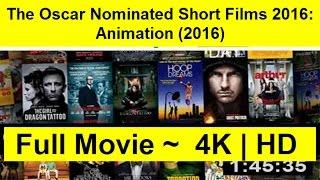 The Oscar Nominated Short Films 2016: Animation Full Length