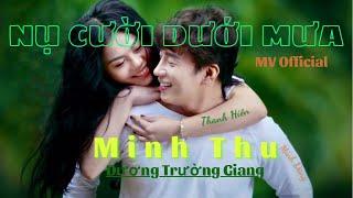 Nụ Cười Dưới Mưa | Minh Thu | Dương Trường Giang | Video Official