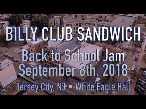 Billy Club Sandwich - FULL SET • 9.8.18 • Back to School Jam 2018