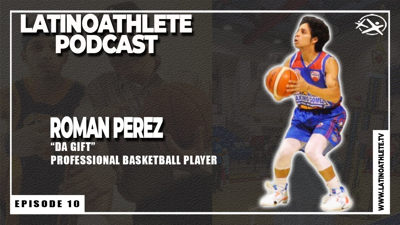 Roman Perez I E10 I Latino Athlete Podcast