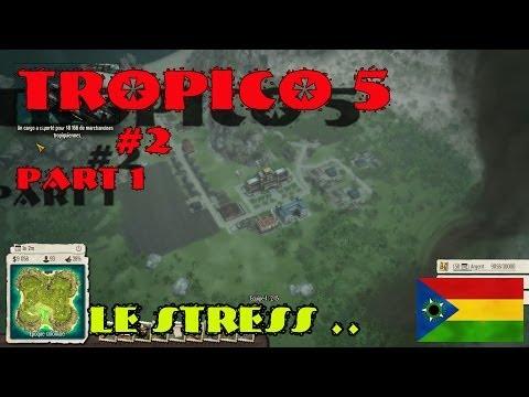 Tropico 5 Gameplay(FR)#2 Le stress..Part 1 ..