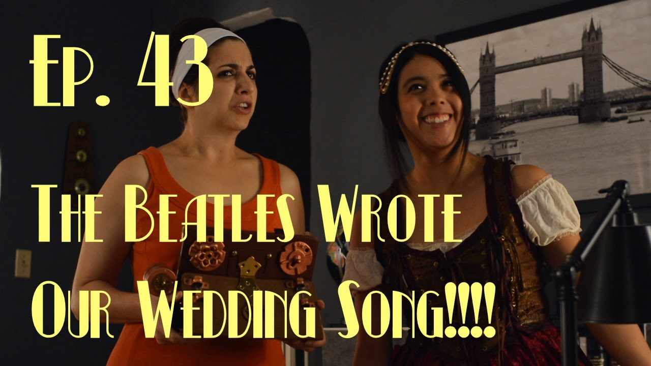 Ep 43 The Beatles Wrote Us A Wedding Song