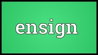 Ensign Meaning