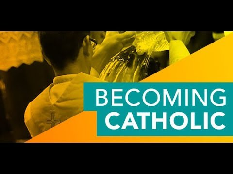 "Becoming Catholic (RCIA) #14 - ""Baptism"" (2018-2019)"