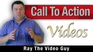 Using a Call To Action for YouTube Videos - Ray The Video Guy