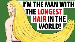 I'm the Man with the LONGEST HAIR in the World!