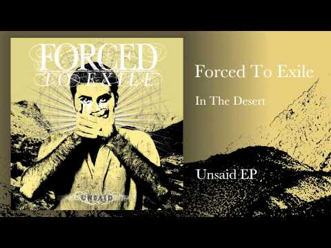 Forced To Exile - In The Desert