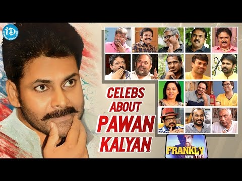 Celebrities Opinion About Power Star Pawan Kalyan || Frankly With TNR || Talking Movies with iDream