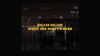 「 when the party's over - Billie Eilish lyrics 🥀🌃 」