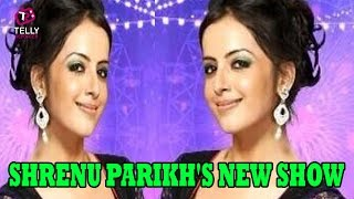 Shrenu Parikh To Romance Kunal Karan Kapoor In Star Plus Upcoming Serial