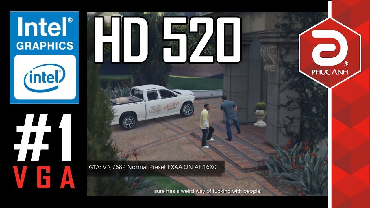 #1-VGA: Intel Graphic HD520 – Test 20 game, cố thì vẫn chơi game được