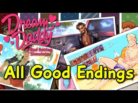 Dream Daddy : A Dad Dating Simulator - ALL GOOD ENDINGS // CGs // S RANKS