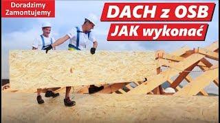 Jak zrobić DACH z OSB  pokrycie Dachu domu czyli jak wykonać poszycie i deskowanie krok po kroku