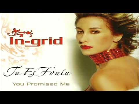 In-Grid - Tu Es Foutu/You Promised Me