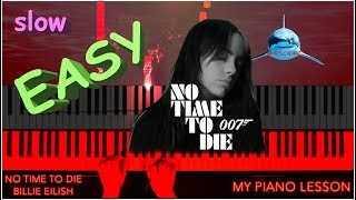 Billie Eilish - No Time To Die - SLOW EASY Piano Tutorial Lesson