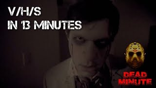 Dead Minute #4 The V/H/S Films in 13 Minutes (2012-2014)