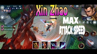 LOL Mobile : Xinzhao junggle Full Attack Speed ( LOL 100%)