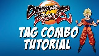 TAG COMBO TUTORIAL   Dragon Ball FighterZ Tips (DBFZ)
