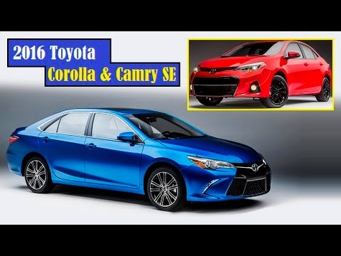 2016 toyota corolla and 2016 toyota camry se price 20 635 for corolla and 25 715 for camry. Black Bedroom Furniture Sets. Home Design Ideas